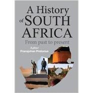 A History of South Africa: From the Distant Past to the Present Day by Pretorius, Fransjohan, 9781869199081