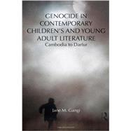 Genocide in Contemporary ChildrenÆs and Young Adult Literature: Cambodia to Darfur by Gangi; Jane, 9780415699082