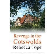 Revenge in the Cotswolds by Tope, Rebecca, 9780749019082