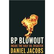 Bp Blowout by Jacobs, Daniel, 9780815729082