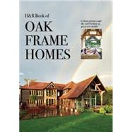 Oak Frame Homes by Homebuilding & Renovating, 9781905959082
