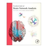 Fundamentals of Brain Network Analysis by Fornito, Alex, 9780124079083