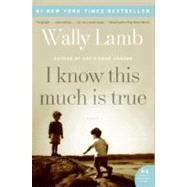 I Know This Much Is True by Lamb, Wally, 9780061469084