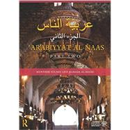Arabiyyat al-Naas (Part Two): An Intermediate Course in Arabic by Younes; Munther, 9780415509084