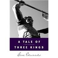 Tale of Three Kings : A Study of Brokenness by Edwards, Gene, 9780842369084