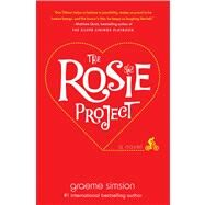 The Rosie Project A Novel by Simsion, Graeme, 9781476729084
