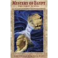 Mystery of Egypt : The First Tunnel by Cinamar, Radu; Moon, Peter, 9781937859084