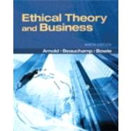 Ethical Theory and Business by Arnold, Denis G.; Beauchamp, Tom L.; Bowie, Norman L.., 9780205169085