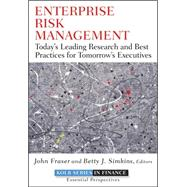 Enterprise Risk Management : Today's Leading Research and Best Practices for Tomorrow's Executives by Fraser, John; Simkins, Betty, 9780470499085