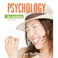 Psychology in Action, 10th Edition by Karen Huffman, 9781118019085