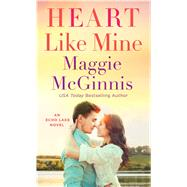 Heart Like Mine An Echo Lake Novel by Mcginnis, Maggie, 9781250069085