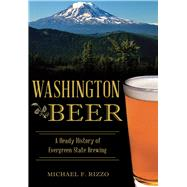 Washington Beer by Rizzo, Michael F., 9781467119085