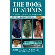 The Book of Stones: Who They Are & What They Teach by Simmons, Robert; Ahsian, Naisha; Ravel, Hazel (CON), 9781583949085