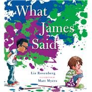 What James Said by Rosenberg, Liz; Myers, Matthew, 9781596439085