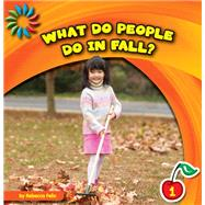 What Do People Do in Fall? by Felix, Rebecca, 9781610809085