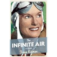 The Infinite Air by Kidman, Fiona, 9781910709085