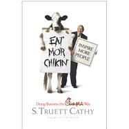 Eat Mor Chikin : Inspire More People by Cathy, S. Truett, 9781929619085