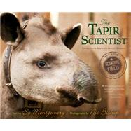 The Tapir Scientist by Montgomery, Sy; Bishop, Nic, 9780544809086