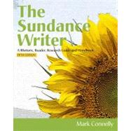 The Sundance Writer A Rhetoric, Reader, Research Guide, and Handbook by Connelly, Mark, 9781111839086