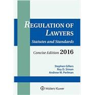 Regulation Lawyers: Statutes & Standards Concise Edition 2016 by Gillers, Stephen, 9781454859086