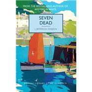 Seven Dead by Farjeon, J. Jefferson; Edwards, Martin, 9781464209086