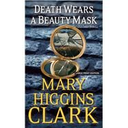 Death Wears a Beauty Mask and Other Stories by Clark, Mary Higgins, 9781594139086