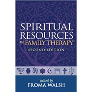Spiritual Resources in Family Therapy, Second Edition by Walsh, Froma, 9781606239087