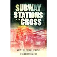 Subway Stations of the Cross by Choi, Ins; Park, Guno, 9781770899087