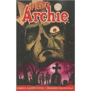 Afterlife with Archie: Escape from Riverdale by AGUIRRE-SACASA, ROBERTOFRANCAVILLA, FRANCESCO, 9781619889088