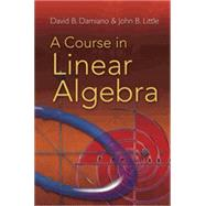 A Course in Linear Algebra by Damiano, David B.; Little, John B., 9780486469089