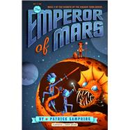The Emperor of Mars by Samphire, Patrick; Holmes, Jeremy, 9780805099089
