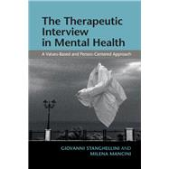 The Therapeutic Interview in Mental Health by Stanghelli, Giovanni; Mancini, Milena, 9781107499089