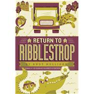 Return to Ribblestrop by Mulligan, Andy, 9781442499089