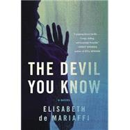 The Devil You Know A Novel by De Mariaffi, Elisabeth, 9781476779089
