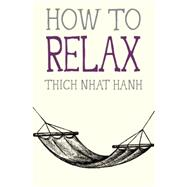 How to Relax by NHAT HANH, THICH, 9781941529089