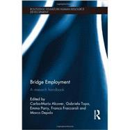 Bridge Employment: A Research Handbook by Alcover; Carlos-Marfa, 9780415829090