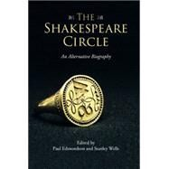 The Shakespeare Circle by Edmondson, Paul; Wells, Stanley, 9781107699090