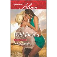 Wild for You by Rawlins, Debbi, 9780373799091