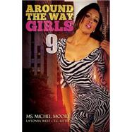 Around the Way Girls 9 by MOORE, MICHEL MSWEST, LATONYA, 9781622869091