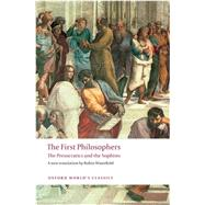 The First Philosophers; The Presocratics and Sophists by UNKNOWN, 9780199539093