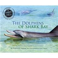 The Dolphins of Shark Bay by Turner, Pamela S., 9780544809093