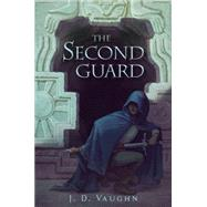 The Second Guard by Vaughn, J. D., 9781423169093
