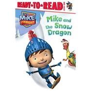 Mike and the Snow Dragon by Pendergrass, Daphne; HIT Entertainment, 9781481419093