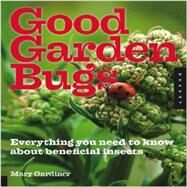 Good Garden Bugs by Gardiner, Mary M., Ph.D., 9781592539093