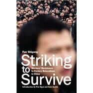 Striking to Survive by Shigang, Fan; Moss, Henry; Ngai, Pun; Austin, Sam, 9781608469093