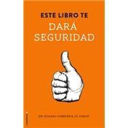 Este libro te dara seguridad / This Book Will Make you Confident by Hibberd, Jessamy; Usmar, Jo, 9788499189093