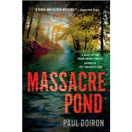 Massacre Pond A Novel by Doiron, Paul, 9781250049094