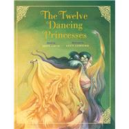 The Twelve Dancing Princesses by Cech, John; Corvino, Lucy, 9781454919094