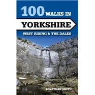 100 Walks in Yorkshire by Smith, Jonathan, 9781847979094