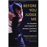 Before You Judge Me by Smiley, Tavis; Ritz, David, 9780316259095